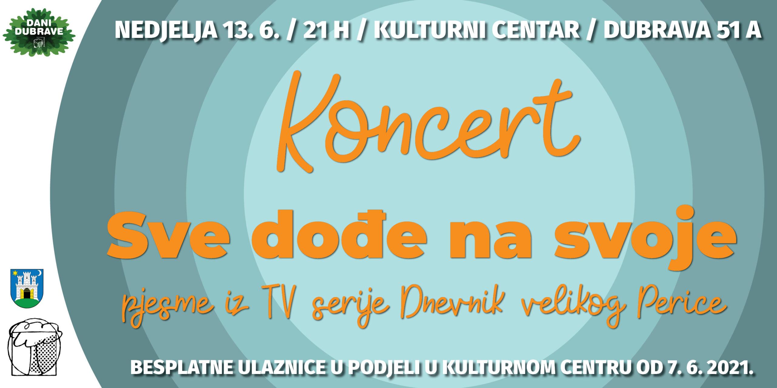 """Dani Dubrave: Koncert """"Sve dođe na svoje"""" 13. 6."""